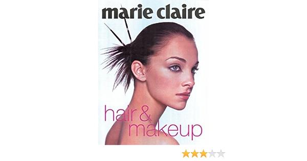 Marie Claire Hair Makeup Campsie Jane 9781588162786 Amazon Com Books