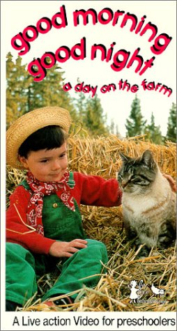 Good Morning Good Night: A Day on the Farm [VHS] -  VHS Tape