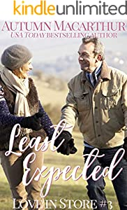 Least Expected: A sweet and clean mid-life opposites-attract Christian romance set in London over Christmas & New Year (Love In Store Book 3)