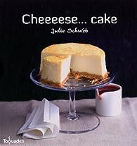 Cheeeese... cakes par Julie Schwob