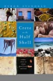 Front cover for the book Crete on the Half Shell by Byron Ayanoglu