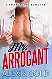 mr arrogant a billionaire romance