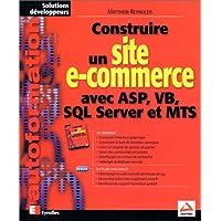 Construire un site e-commerce avec ASP, VB, SQL Server et MTS