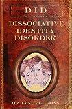 Dissociative Identity Disorder: Basics from a