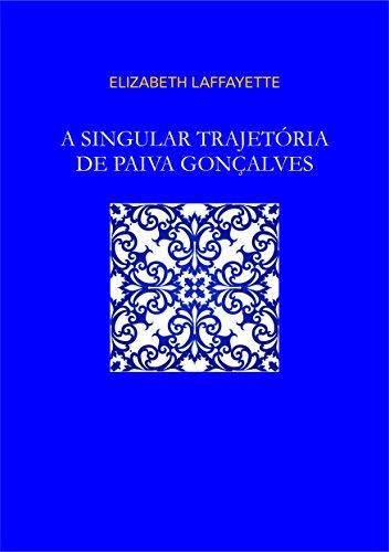 A Singular Trajetória de Paiva Gonçalves (Portuguese Edition)