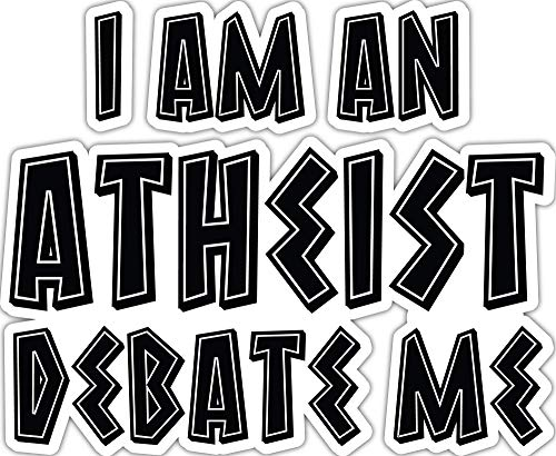 4 All Times I Am an Atheist Debate Me Automotive Car Decal for Cars, Trucks, Laptops (12.0