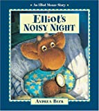 Elliot's Noisy Night, Andrea Beck, 1553376544