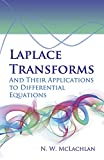 Laplace Transforms and Their Applications to Differential Equations, N. W. McLachlan, 0486788113