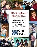VHL Handbook, Kids' Edition, Gayun Chan-Smutko and Christina Doyle, 1929539029