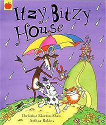 Itzy Bitzy House