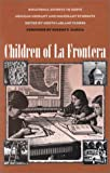 Children of La Frontera : Binational Efforts to Serve Mexican Migrant and Immigrant Students, , 1880785129