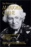 The Philosophy of Marjorie Grene, , 0812695267