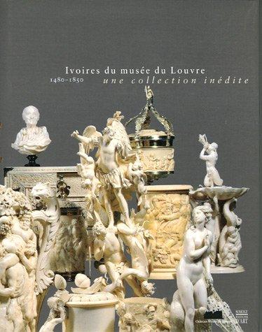 Ivoires du musée du Louvre : 1480-1850, Une collection inédite por Philippe Malgouyres
