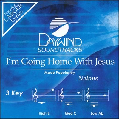 I'm Going Home With Jesus [Accompaniment/Performance Track]