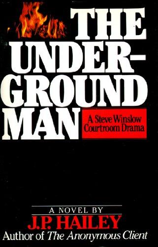 The Underground Man: A Steve Winslow Courtroom Drama