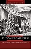 img - for The Galax Gatherers: The Gospel among the Highlanders (Appalachian Echoes Non-Fiction) book / textbook / text book