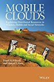 Mobile Clouds, Frank H. P. Fitzek and Marcos D. Katz, 0470973897