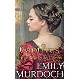 Captives: Kingdoms Rule Hearts (Conquered Hearts Book 2)