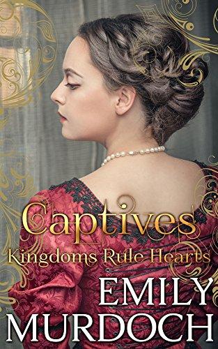 Captives: Kingdoms Rule Hearts (Conquered Hearts Book 2) (English Edition)