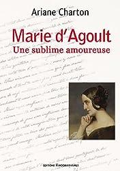 Marie d'Agoult, une Sublime Amoureuse