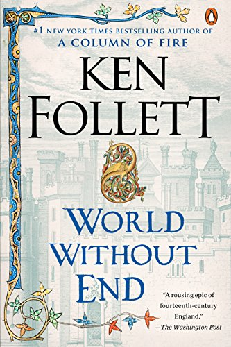 World Without End: A Novel (Kingsbridge) (Death Of The Family Graphic Novel Reading Order)