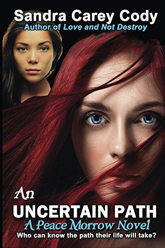 Book: An Uncertain Path (Peace Morrow Novels Book 2) by Sandra Carey Cody
