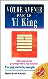 Votre avenir par le Yi King