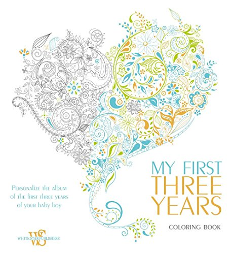 My First Three Years Coloring Book: Personalize the Album of the First Three Years of Your Baby Boy White Star Publishers