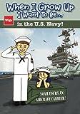 img - for When I Grow Up I Want To Be...in the U.S. Navy!: Noah Tours an Aircraft Carrier! book / textbook / text book