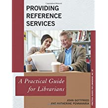 Providing Reference Services: A Practical Guide for Librarians
