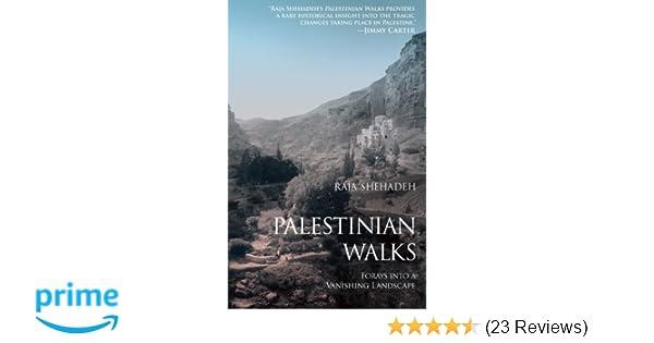Palestinian Walks Forays Into A Vanishing Landscape Raja Shehadeh