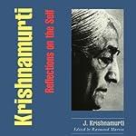 Krishnamurti: Reflections on the Self | Jiddu Krishnamurti