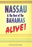 Nassau and the Best of the Bahamas Alive! (Nassau & the Best of the Bahamas Alive!)