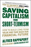 img - for Saving Capitalism From Short-Termism: How to Build Long-Term Value and Take Back Our Financial Future book / textbook / text book