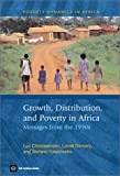 Growth, Distribution and Poverty in Africa : Messages from the 1990s, Christiaensen, Luc J. and Demery, Lionel, 082135213X