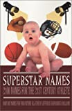 Superstar Names : 2100 Names for the 21st Century Athlete; Baby Boy Names for Your Future All Star, Williams, Jeffarious Shanderrick, 0972428607
