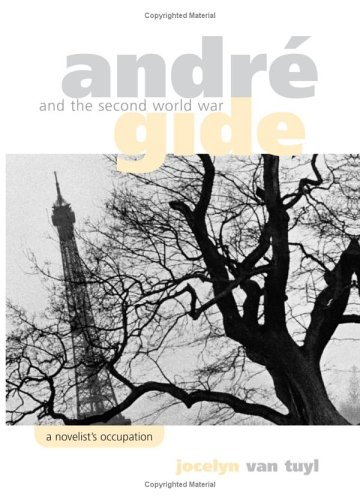 Download Andre Gide and the Second World War: A Novelist's Occupation PDF
