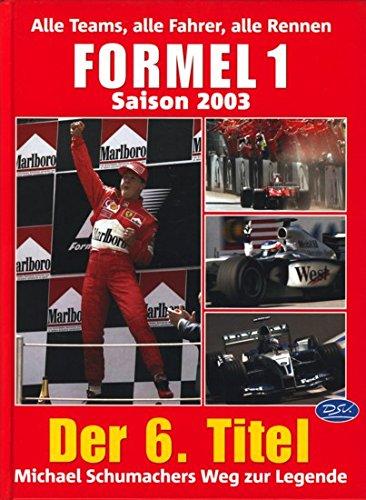 Formel 1 - Saison 2003: Alle Teams, alle Fahrer, alle Rennen
