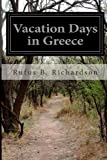 Vacation Days in Greece, Rufus B. Richardson, 1497453119