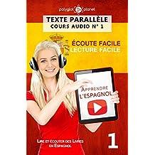 Apprendre l'espagnol - Écoute facile | Lecture facile | Texte parallèle: COURS ESPAGNOL AUDIO N° 1 (Lire et écouter des Livres en Espagnol) (French Edition)