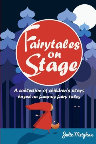 - Fairytales on Stage: A Collection of Children's Plays based on Famous Fairy tales