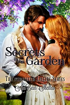 Secrets in the Garden (Pedalstem Lillies Series Book 2) by [Shellea, AmBear]