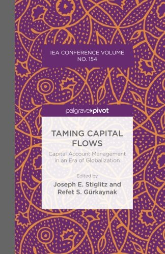 Taming Capital Flows: Capital Account Management in an Era of Globalization (International Economic Association Series)