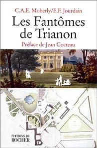 Les Fantômes de Trianon par Charlotte Anne Elizabeth Moberly