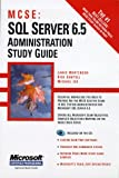 MCSE SQL Server 6.5 Administration Study Guide, Lance Mortensen and Rick Sawtell, 0782121721