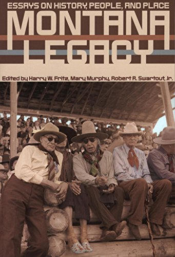 Montana Legacy: Essays on History, People, and Place