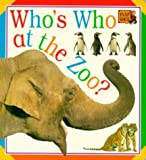 Who's Who at the Zoo?, Dorling Kindersley Publishing Staff, 156458738X