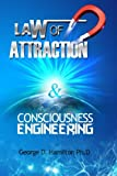 Law of Attraction: Consciousness Engineering