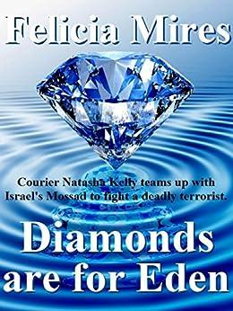 Diamonds are for Eden (Natasha Kelly, Mossad Spy Book 1) by [Mires, Felicia]