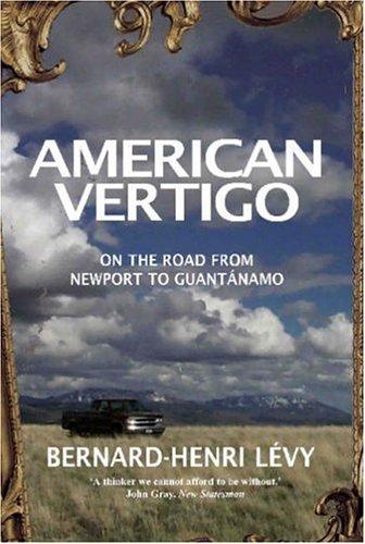 American Vertigo : On the Road From Newport to Guantanamo